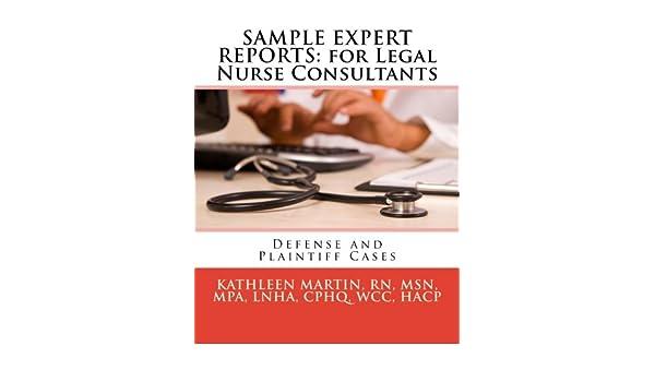 sample reports for legal nurse consultants kathleen martin