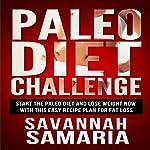 Paleo Diet Challenge: Paleo Recipes for Rapid Weight Loss | Savannah Samaria