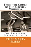 From the Court to the Kitchen Volume 6, Chef Marty Embry, 1493641433