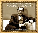 Classical Music : Vladimir Horowitz - In the Hands of the Master - The Definitive Recordings