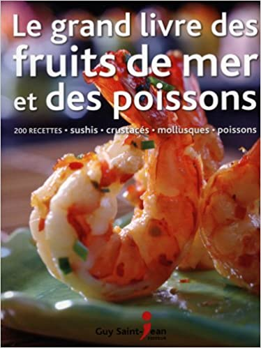 En ligne téléchargement gratuit Le grand livre des fruits de mer et des poissons pdf ebook