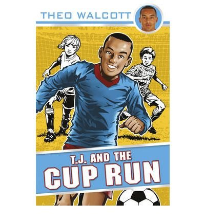 [(T.J. and the Cup Run )] [Author: Theo Walcott] [Aug-2010]