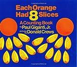Each Orange Had 8 Slices Big Book, Paul Giganti, 0688104290