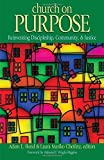 img - for Church on Purpose: Reinventing, Discipleship, Community, & Justice book / textbook / text book