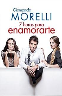 Siete horas para enamorarte par Morelli