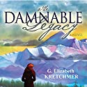 The Damnable Legacy Audiobook by G. Elizabeth Kretchmer Narrated by Jannie Meisberger