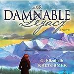 The Damnable Legacy | G. Elizabeth Kretchmer