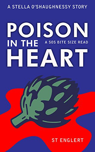 Poison in the Heart (Stella O'Shaughnessy Series Book 1) by [Englert, ST]