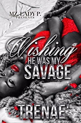 - Wishing He Was My Savage