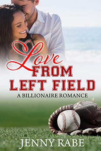 Love from Left Field: A Billionaire Romance by [Rabe, Jenny]