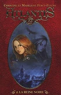 Atlantis, tome 2 : La reine noire par Féret-Fleury