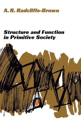 Structure and Function in Primitive Society: Essays and Addresses (Functions Of The Press In The Society)