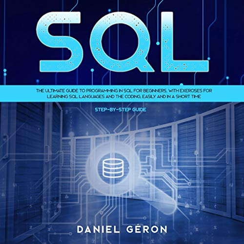 SQL: Step-by-Step Guide: The Ultimate Guide to