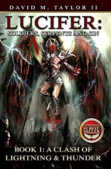 Lucifer: Soldiers, Serpents, and Sin: Book 1: A Clash of Lightning & Thunder by [Taylor II, David]