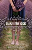 Deadly Little Voices, Laurie Faria Stolarz, 1423131614