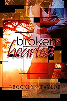 BrokenHearted by [Taylor, Brooklyn]