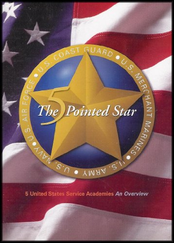 (The 5 Pointed Star: 5 United States Service Academies/An Overview (Military Academies: US Army, US Navy, US Air Force, US Coast Guard, US Merchant Marines))