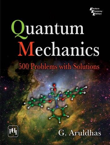 Buy Quantum Mechanics: 500 Problems With Solutions Book