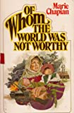 Of Whom the World Was Not Worthy, Marie Chapian, 0871232502