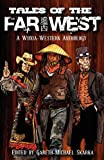 Tales of the Far West, Ari Marmell, 1937936015