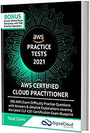 AWS Certified Cloud Practitioner Practice Tests 2021: 390 AWS Practice Exam Questions with Answers, Links &