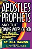 img - for Apostles, Prophets and the Coming Moves of God: God's End-Time Plans for His Church and Planet Earth book / textbook / text book