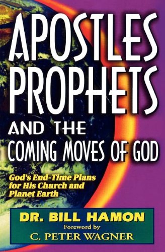 Apostles, Prophets and the Coming Moves of God: God's End-Time Plans for His Church and Planet - Mall White Plans