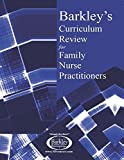 Barkley's Curriculum Review for Family Nurse Practitioners offers