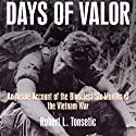 Days of Valor: An Inside Account of the Bloodiest Six Months of the Vietnam War Audiobook by Robert Tonsetic Narrated by David Drummond