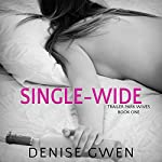 Trailer Park Wives: The Single-Wide Edition | Denise Gwen