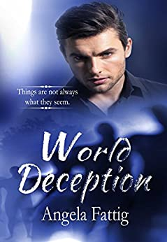 World Deception: Things are not always what they seem. by [Fattig, Angela]