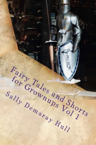 [Fairy Tales and Shorts for Grownups Vol 1 (Volume 1)] (Fairy Tales Illustrations)