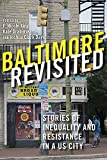 img - for Baltimore Revisited: Stories of Inequality and Resistance in a U.S. City book / textbook / text book