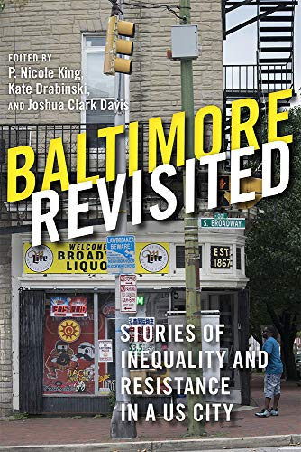 Baltimore Revisited: Stories Of Inequality And Resistance In