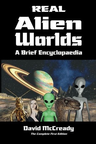 Download Real Alien Worlds: A Brief Encyclopaedia: Complete First Edition: Breakthrough research into life on alien worlds using advanced out of body ... species and their connection to human beings. pdf epub
