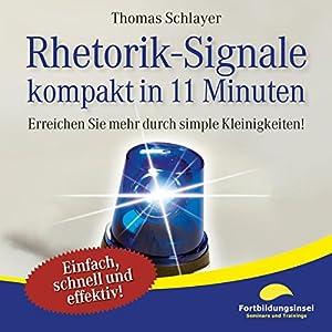 Rhetorik-Signale - kompakt in 11 Minuten Hörbuch
