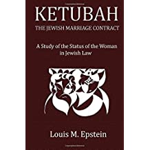 Ketubah: the Jewish Marriage Contract: A Study in the Status of the Woman in Jewish Law