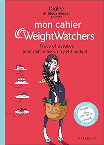Mon Cahier Weight Watchers Trucs Et Astuces Pour Mincir Avec Un Petit Budget Sante Berger Sioux Diglee 9782501093088 Amazon Com Books