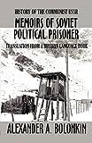 Memoirs of Soviet Political Prisoner, Alexander A. Bolonkin, 1448944147