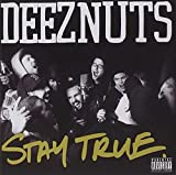 Stay True by DEEZ NUTS (2015-05-04)