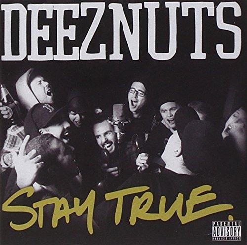 Stay True by DEEZ NUTS (2015-05-04) ()