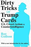 Book cover for Dirty Tricks or Trump Cards: U.S. Covert Action and Counterintelligence