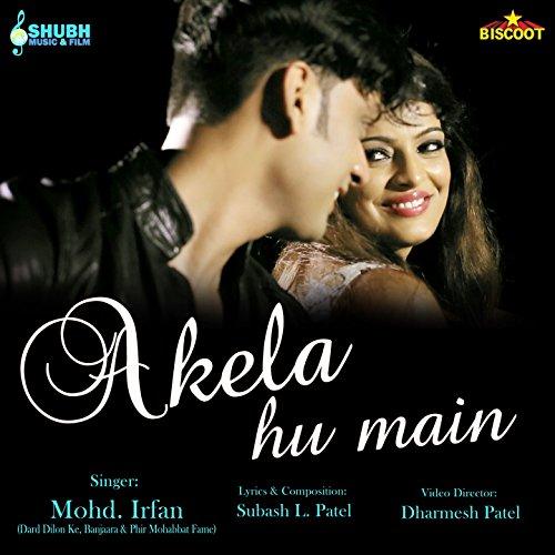 Download Main Wo Duniya Hu Mp3: Akela Hu Main By Mohammed Irfan On Amazon Music