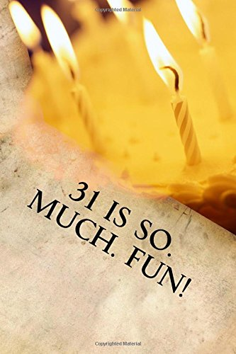 Read Online 31 is So. Much. Fun!: Writing Journal PDF
