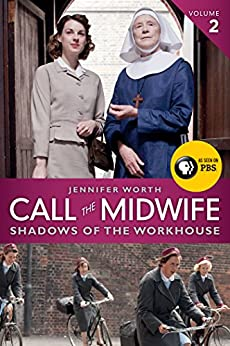 Call the Midwife: Shadows of the Workhouse (The Midwife Trilogy Book 2) by [Worth, Jennifer]