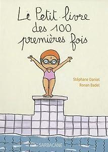 vignette de 'Le petit livre des 100 premières fois (Stéphane Daniel)'