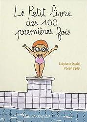 Le Petit livre des 100 premières fois