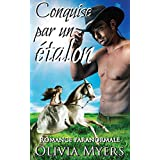 Romance paranormale: Conquise par un étalon (Cheval métamorphe Mariage par correspondance) (New Adult et roman d'amour adolescente) (French Edition)