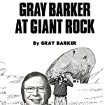 Gray Barker at Giant Rock | Gray Barker
