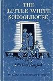 The Little White Schoolhouse (Kentucky Bicentennial Bookshelf)